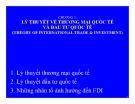 Bài giảng Quản trị kinh doanh quốc tế (International business international business managementmanagement) - Chương 2: Lý thuyết về thương mại quốc tế và đầu tư quốc tế