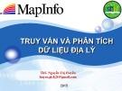 Bài giảng Mapinfo: Bài 4 - ThS. Nguyễn Thị Huyền