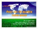 Bài giảng Công nghệ sinh học môi trường - Chương 6: Phục hồi tài nguyên thiên nhiên
