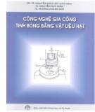 Tinh bóng bằng vật liệu hạt - Công nghệ gia công: Phần 1