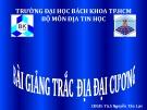 Bài giảng Trắc địa đại cương (181 tr) - Th.S Nguyễn Tấn Lực