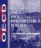 Decentralisation and Local Infrastructure in Mexico A New Public Policy for Development: Part 1