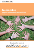 Teambuilding: How to turn uncohesive groups into productive teams