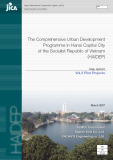 The Comprehensive Urban Development Programme in Hanoi Capital City of the Socialist Republic of Vietnam (HAIDEP): Vol.3 Pilot Projects