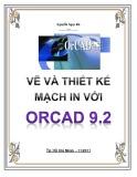Vẽ và thiết kế mạch in với Orcard 9.2