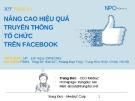 Bài giảng Nâng cao hiệu quả truyền thông, tổ chức trên Facebook