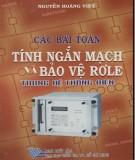 Ebook Các bài toán tính ngắn mạch và bảo vệ rơle trong hệ thống điện: Phần 1