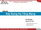 Bài giảng Xây dựng hạ tầng mạng: Bài 1 - Nguyễn Phi Thái