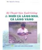 Ebook Kỹ thuật sản xuất giống và nuôi cá lăng nha, cá lăng vàng: Phần 2