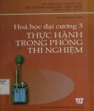 Giáo trình Hóa học đại cương 3 - Thực hành trong phòng thí nghiệm: Phần 1 - Hà Thị Ngọc Loan