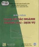 Giáo trình Kinh tế các ngành thương mại - Dịch vụ: Phần 1 - PGS.TS. Đặng Đình Đào