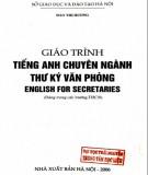Giáo trình Tiếng Anh chuyên ngành thư ký văn phòng - English for secretaries: Phần 1