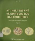 Giáo trình Kỹ thuật bào chế và sinh học dược học các loại thuốc (sách dùng đào tạo dược sĩ đại học) (Tập 1): Phần 2