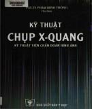 Ebook Kỹ thuật chụp X-Quang - Kỹ thuật viên chuẩn đoán hình ảnh: Phần 2