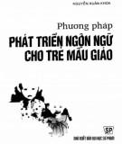 Ebook Phương pháp phát triển ngôn ngữ cho trẻ mẫu giáo: Phần 2 - Nguyễn Xuân Khoa