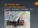 Bài thuyết trình: Hệ thống BRT ở Curitiba (Brazil)