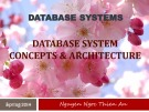 Lecture Database systems: Database system concepts and architecture – Nguyễn Ngọc Thiên An