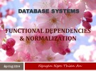 Lecture Database systems: Functional dependencies and normalization – Nguyễn Ngọc Thiên An