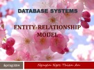 Lecture Database systems: Entity-Relationship Model – Nguyễn Ngọc Thiên An