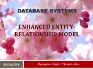 Lecture Database systems: Enhanced Entityrelationship Model – Nguyễn Ngọc Thiên An