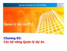 Bài giảng Quản lý dự án phần mềm: Chương 3 (phần 3) - Lương Trần Hy Hiến