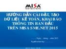 Bài giảng môn học Tin học kế toán: Hướng dẫn cài đặt, tạo dữ liệu kế toán, khai báo thông tin ban đầu trên MISA SME.NET 2015 - Lê Thị Bích Thảo