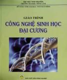 Giáo trình Công nghệ sinh học đại cương: Phần 1