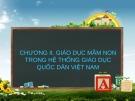 Bài giảng Chương 2: Giáo dục mầm non trong hệ thống giáo dục quốc dân Việt Nam