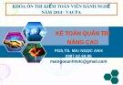 Bài giảng Kế toán quản trị nâng cao - PGS.TS. Mai Ngọc Anh