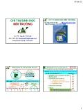 Bài giảng Chỉ thị sinh học môi trường: Tổng quan về chỉ thị sinh học môi trường - GS.TS. Nguyễn Thế Nhã