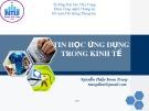 Bài giảng Tin học ứng dụng trong kinh tế - Nguyễn Thủy Đoan Trang