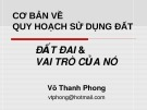 Bài giảng Cơ bản về quy hoạch sử dụng đất: Đất đai và vai trò của nó - Võ Thanh Phong