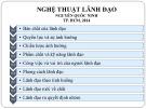 Bài giảng Nghệ thuật lãnh đạo: Chuyên đề bổ sung - Nguyễn Quốc Ninh