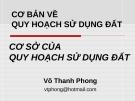 Bài giảng Cơ bản về quy hoạch sử dụng đất: Đất đai và vai trò của nó - Võ Thanh Phong (phần 2)