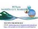 Bài giảng Nghiên cứu Marketing: Chương 1 - Nguyễn Thị Minh Hải