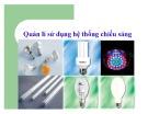 Bài giảng Kinh tế năng lượng: Quản lý sử dụng hệ thống chiếu sáng