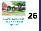 Lecture Principles of economics - Chapter 26: Saving, investment, and the financial system
