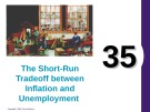 Lecture Principles of economics - Chapter 35: The short-run tradeoff between inflation and unemployment
