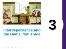 Lecture Principles of economics - Chapter 3: Interdependence and the gains from trade