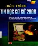 Giáo trình Tin học cơ sở 2008: Phần 2 - ThS. Lê Tấn Liên