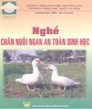 Ebook Nghề chăn nuôi ngan an toàn sinh học: Phần 1