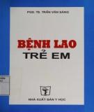Ebook Bệnh lao trẻ em: Phần 1 - PGS.TS. Trần Văn Sáng