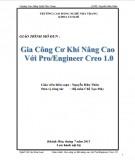 Giáo trình Gia công cơ khí nâng cao với Pro/Engineer Creo 1.0: Phần 1