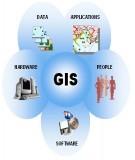 Bài giảng Hệ thống thông tin địa lý (GIS) – Chương 3: Các thành phần và hệ thống của hệ thống thông tin địa lý