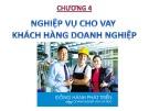 Bài giảng Nghiệp vụ ngân hàng thương mại 1: Chương 4 - ThS. Nguyễn Văn Minh