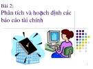Bài giảng Bài 2: Phân tích và hoạch định các báo cáo tài chính