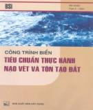 Tiêu chuẩn thực hành nạo vét và tôn tạo đất - Công trình biển: Phần 1