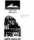 Ebook Đường vào nghề kiến trúc sư: Phần 1 - Hồng Vân, Hồng Quân