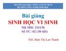 Bài giảng Sinh học vi sinh - ThS. Biện Thị Lan Thanh (ĐH Nông Lâm TP.HCM)