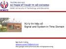 Bài giảng Xử lý tín hiệu số: Signal and System in Time Domain - Ngô Quốc Cường (ĐH Sư phạm Kỹ thuật)